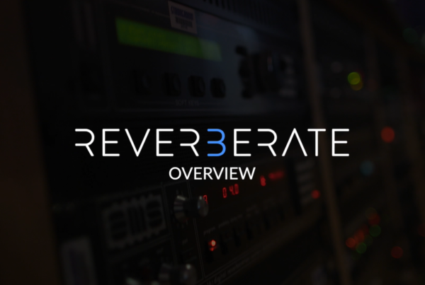 Reverberate 3 - Overview