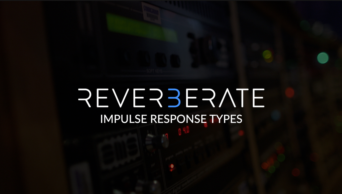 Reverberate 3 Demo - IR Types