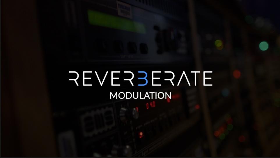 Reverberate 3 - Modulation